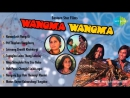 Wangma Wangma Manipuri Movie Songs Audio Jukebox