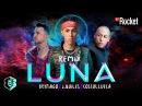 Luna Remix Brytiago Ft J Quiles Cosculluela Video Lyric