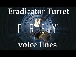 [Prey] All voice lines for the Eradicator Auto Turret