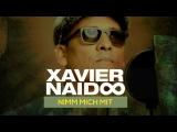 Xavier Naidoo - Nimm mich mit Official Video