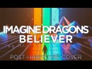 Imagine Dragons Believer Band Tidus Is Alive Punk Goes Pop Style Post Hardcore Cover