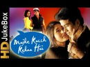 Mujhe Kucch Kehna Hai 2001 | Full Video Songs Jukebox | Kareena Kapoor, Tusshar Kapoor, Rinke Khanna