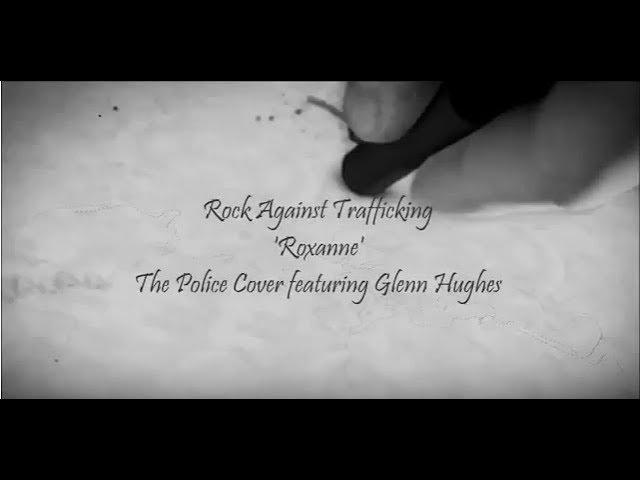 Rock Against Trafficking feat. Glenn Hughes - Roxanne