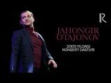 MUVAD VIDEO - Jahongir Otajonov - 2005-yildagi konsert dasturi