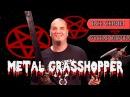 Metal Grasshopper ВСЕ СЕРИИ русская озвучка