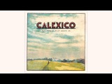 Calexico - 'Dead In The Water' (Official Audio)