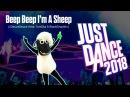 Just Dance 2018 - Beep Beep Im A Sheep