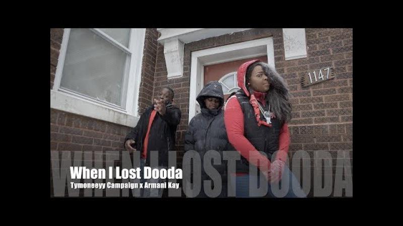 Tymoneeyy Campaign x Armani Kay - When I Lost Dooda (Music Video)