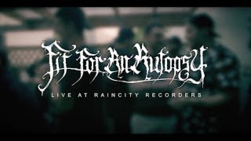 Rain City Sessions Fit For An Autopsy