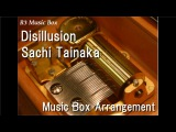 Disillusion/Sachi Tainaka [Music Box] (Anime