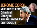 Jerome Corsi: Mueller to Face Criminal Charges, Russia Probe to End SOON!!