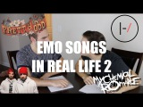 EMO SONGS IN REAL LIFE 2
