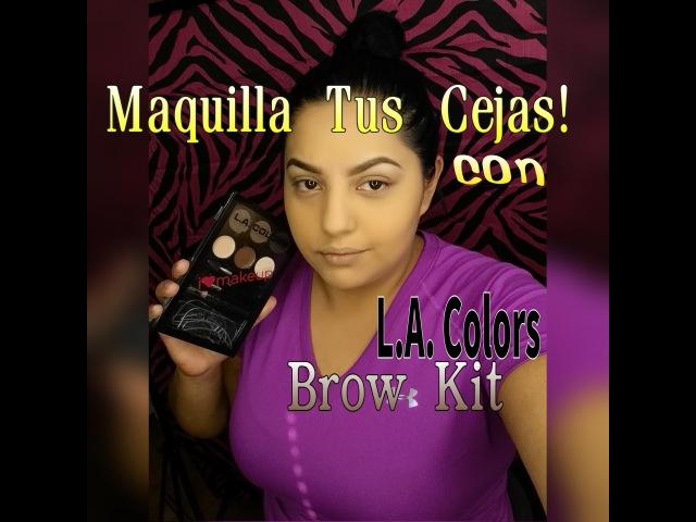 Como maquillar las cejas con L.A. COLORS BROW KIT