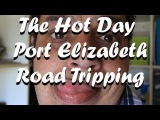 The Hot Day in The Windy City Port Elizabeth Road Tripping in Beautiful South Africa
