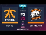 VP vs Fnatic RU #2 (bo3) ESL One Katowice 2018 Major PlayOFF 24.02.2018