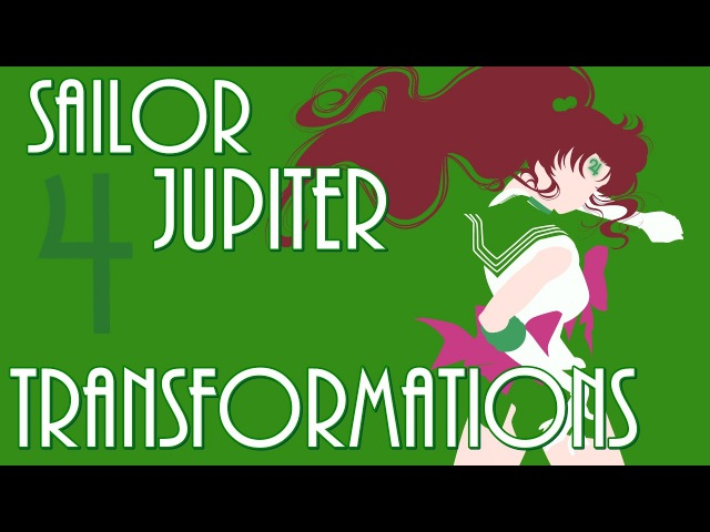 Sailor Jupiter ♃ Transformations (MIX)