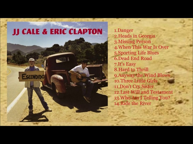 JJ Cale Eric Clapton - The Road To Escondido