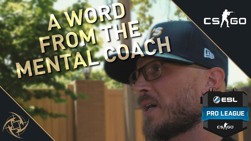 A Word From The Mental Coach (ESL Pro League Season 7 Finals)