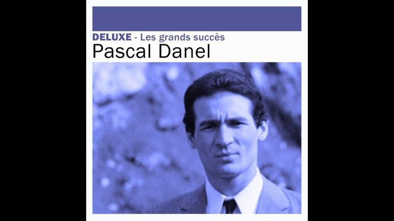 Pascal Danel - J'écris ton nom