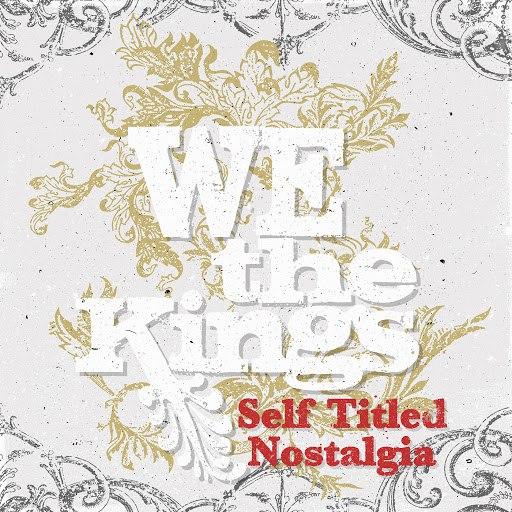 We The Kings альбом Self Titled Nostalgia
