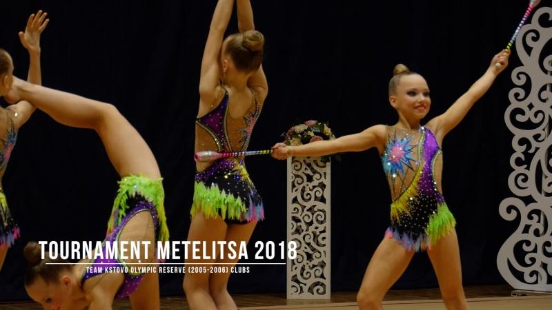 Кстово СДЮСШОР (2005-2006) Булавы Rhythmic Gymnastics Tournament Metelitsa 2018