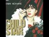Marc Almond - Child Star