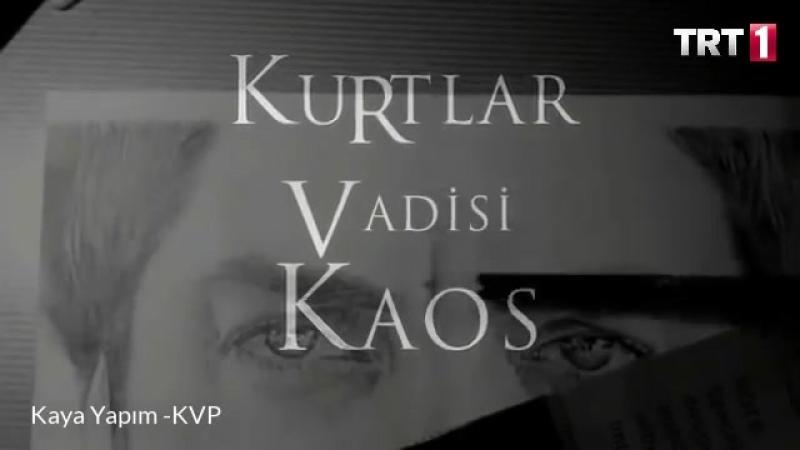 Kurtlar Vadisi Kaos fragmanı Yayınlandı !.mp4