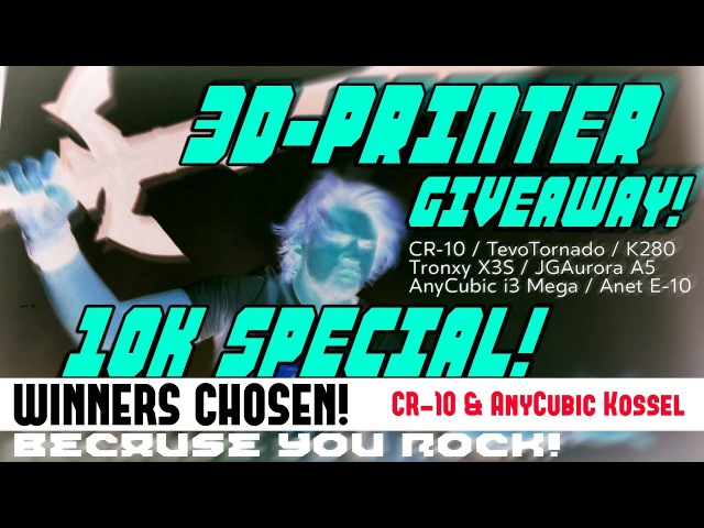 Winners Announced! 10K Sub Giveaway - Creality CR-10 and AnyCubic Kossel