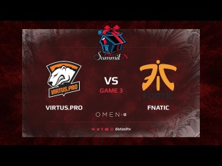 Viruts.pro G2A против Fnatic, Третья карта, Гранд-финал Dota Summit 8