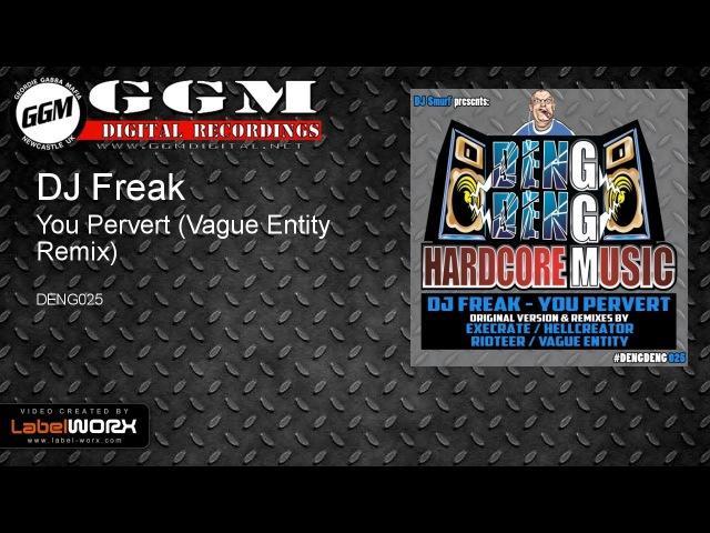 DJ Freak You Pervert Vague Entity Remix DENG025