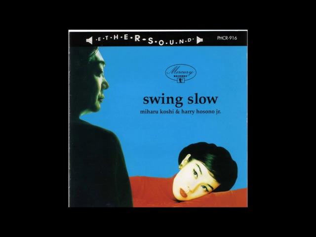 Miharu Koshi and Haruomi Hosono - Western Bolero (Album Swing Slow)