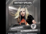 Britney Spears - Gimme More (DJ Freedom Remix)