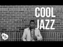 Cool Jazz Jazz Lounge Music Playist