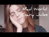 MAD WORLD - GARY JULES ( Asammuell cover )