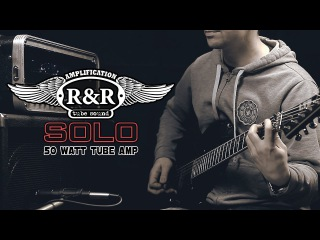 R&R SOLO Demo and Review | Обзор гитарного лампового усилителя