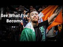 Conor Mcgregor - See What I've Become