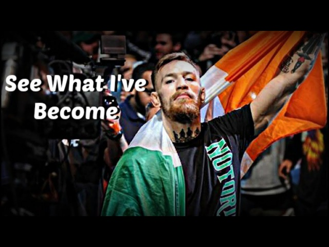 Conor Mcgregor - See What Ive Become