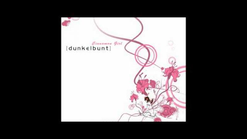 Dunkelbunt - cinnamon girl (vollversion)