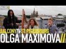 OLGA MAXIMOVA - GROW (BalconyTV)