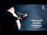 Zamin SHOU - Abdulaziz Zokirov - Karnaval  Абдулазиз Зокиров - Карнавал