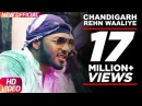 Chandigarh Rehn Waaliye Jenny Johal ft.Raftaar Bunty Bains Latest Punjabi Song Speed Records