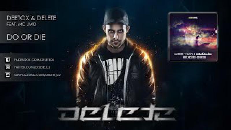 Deetox Delete ft. Mc Livid - Do or Die