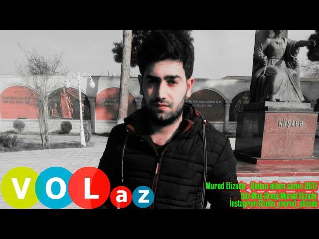 Murad Elizade - Qadan allam senin 2017