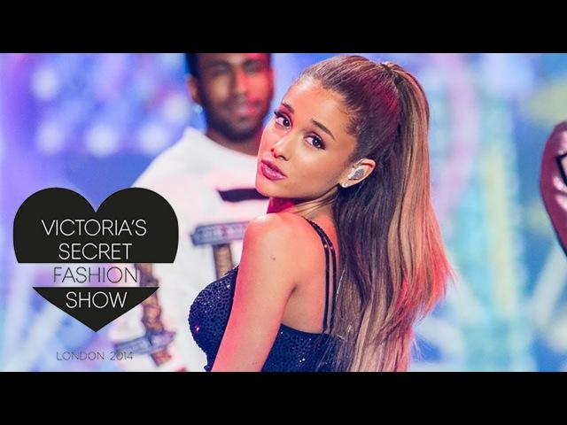 A: Ariana Grande - Live at Victoria's Secret Fashion Show 2014