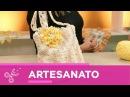 Vida com Arte | Flor de crochê para bolsa Bela com Marta Araújo - 17 de janeiro de 2018