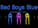 Bad Boys Blue (Instrumental Vers.)