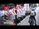 DUEL MAUT FIZR Team AJ SPEED BOTER VS KTM SPEED VIDEO DRAG BIKE