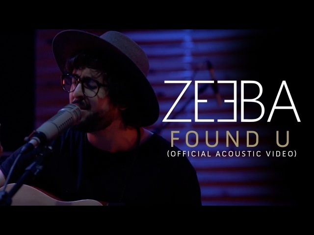 Found U - Dimmi Zeeba (Zeeba Acoustic Version)