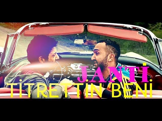 DJ JANTİ TİTRETTİN BENİ SPECİAL MİX 2017