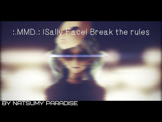 :.MMD.: |Sally Face| Break the rules